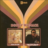 Bobby Womack: The Facts of Life/I Don't Know What the World Is Coming To