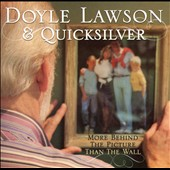 Doyle Lawson/Doyle Lawson & Quicksilver: More Behind the Picture Than the Wall