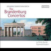 J.S. Bach: Brandenburg Concertos / La Petite Bande