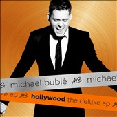 Michael Bublé: Hollywood: The Deluxe EP [EP]