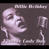 Billie Holiday: Forever Lady Day [Box]