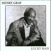 Henry Gray: Lucky Man