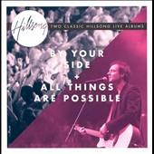 Hillsong Live: By Your Side/All Things Are Possible
