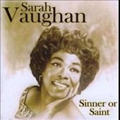 Sarah Vaughan: Sinner or Saint