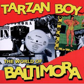 Baltimora: Tarzan Boy: The World of Baltimora