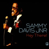 Sammy Davis, Jr.: Hey There!
