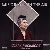 Music In And On The Air / Clara Rockmore, theremin