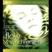 Kelly Howell: Flow & Synchronicity [Slipcase]