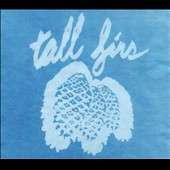 Tall Firs: Out of It and into It [Digipak] *