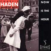 Charlie Haden Quartet West: Now Is the Hour