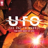 UFO: Too Hot To Handle: The Very Besy of UFO