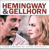Javier Navarrete: Hemingway and Gellhorn, soundtrack