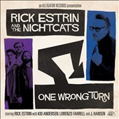 Rick Estrin and the Nightcats/Rick Estrin: One Wrong Turn *