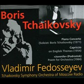 Boris Tchaikovsky: Piano Concerto; Capriccio on English Themes; Juvenile (Podorstok)