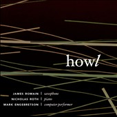 Howl / James Romain, Mark Engebretson, Nicholas Roth