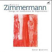 Walter Zimmermann: Songs of Innocence & Experience / Sonar Quartet