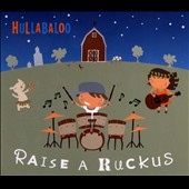 Hullabaloo (Children's Music): Raise a Ruckus [Digipak]