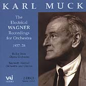Karl Muck - The Electrical Wagner Recordings 1927-1928