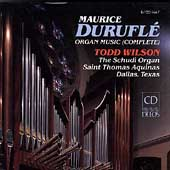 Durufl&#233;: Organ Music (complete) / Todd Wilson