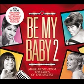 Various Artists: Be My Baby, Vol. 2: More Music from the Girls of the Sixties [Box]