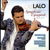 Edouard Lalo: Symphonie Espagnole; Namouna; Scherzo / Alexandre da Costa, violin