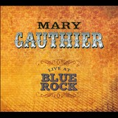 Mary Gauthier: Live at Blue Rock [Digipak]