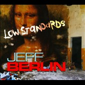 Jeff Berlin: Low Standards [Digipak]
