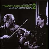 Jerry Douglas (Dobro)/Aly Bain: Transatlantic Sessions 2, Vol. 2