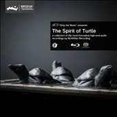 The Spirit of Turtle [Hybrid SACD & Blu-Ray Audio]