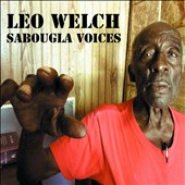 Leo Welch: Sabougla Voices [Digipak]
