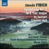 Zdenek Fibich: Symphony No. 2 in E flat major; At Twilight; Clarinet Idyll / Irvin Venys, clarinet