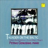 Thunder on the Baltic: Piano Music ofGrieg, Rachmaninov, Kutavichius & Chopin / Petra Geniushas, piano