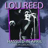 Lou Reed: Hassled In April: Live In Chicago 1978