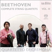 Beethoven: Complete String Quartets, Vol. 3 - Quartets Op. 18 & Op. 59/1; Grosse Fugue, Op. 133 / Quartetto di Cremona