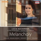 Melancholy - songs for mezzo-soprano by Chausson, Brahms/Reimann, Hindemith, Busch, Schillings / Lucia Duchonova, mz; Ulrike Payer, piano