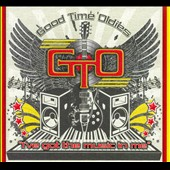 G.T.O. (Good Time Oldies): I've Got the Music in Me