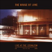The House of Love: Live at the Lexington 13.11.13 [Digipak] *