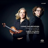 Beethoven: Complete Sonatas for Piano and Violin / Isabelle Van Keulen, violin; Hannes Minnaar, piano
