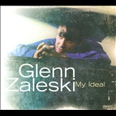 Glenn Zaleski: My Ideal [Digipak]
