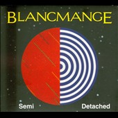 Blancmange: Semi Detached [Deluxe Limited Edition] *