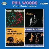 Phil Woods: Four Classic Albums