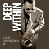 Robert Cunningham: Deep Within [Digipak]