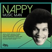 Richard Mayers: Nappy Music Man: Soul-Pop-Disco-Funk-Crossover From Trinidad, 1975-1981 [Digipak]