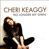 Cheri Keaggy: No Longer My Own