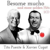 Tito Puente/Xavier Cugat: Besame Mucho and More Golden Hits *