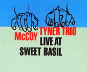 McCoy Tyner: Live at Sweet Basil *