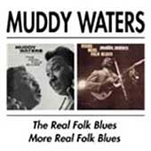 Muddy Waters: The Real Folk Blues/More Real Folk Blues [BGO]