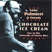 Eddie Palmieri: Chocolate Ice Cream