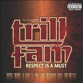 Various Artists: Trill Entertainment Presents: Trill Fam - Respect Is a Must [PA]