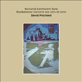 David Pritchard (Guitar/Composer): Nocturnal Earthworm Stew [3/10]